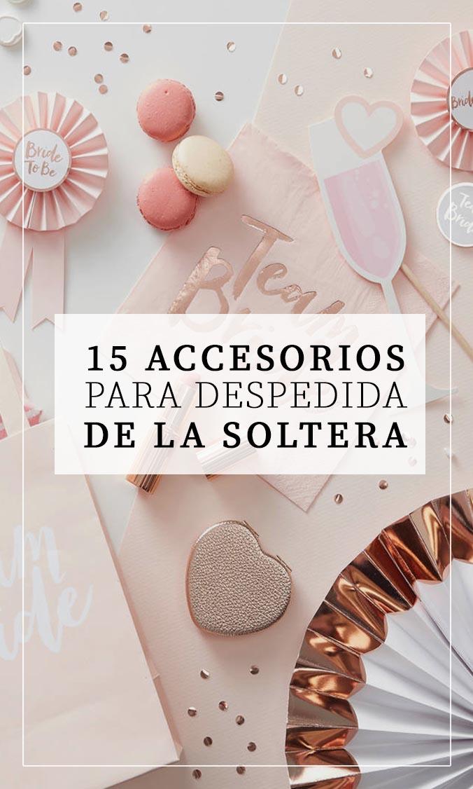 15 ACCESORIOS PARA UNA DESPEDIDA DE SOLTERA INOLVIDABLE